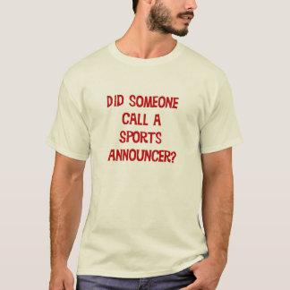 Hizo alguien llamada una camiseta del anunciador