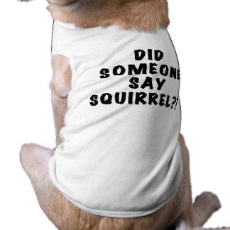 Hizo alguien para decir la camiseta del perro de l playera sin mangas para perro