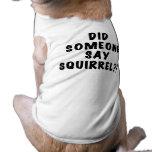 Hizo alguien para decir la camiseta del perro de l camisa de perro