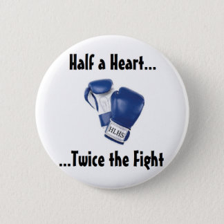 HLHS Fight Products Pinback Button