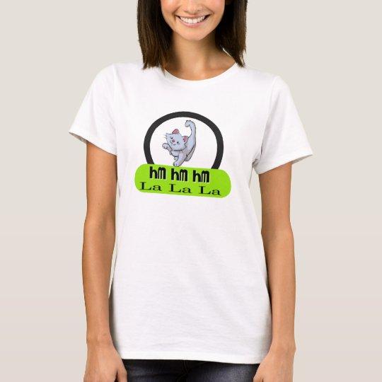 hm hm hm la la la cute fluffy kitten kitty cat t s T-Shirt