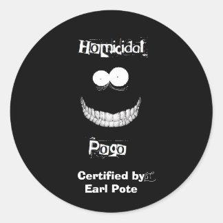 hmicidalpogologo, Certified by Earl Pote Classic Round Sticker