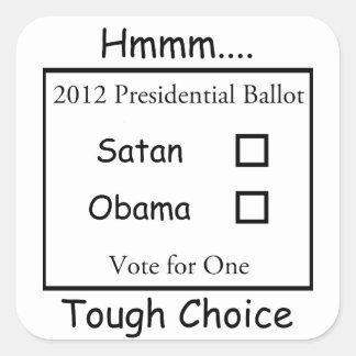Hmmm decisión valiente Satan contra Obama 2012 Pegatinas Cuadradases