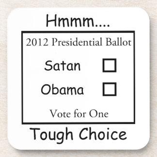 Hmmm Tough Choice Satan vs. Obama 2012 Beverage Coaster