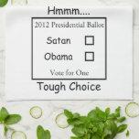 Hmmm Tough Choice Satan vs. Obama 2012 Kitchen Towel