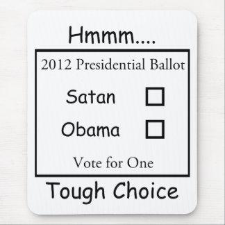 Hmmm Tough Choice Satan vs. Obama 2012 Mouse Pad