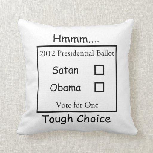 Hmmm Tough Choice Satan vs. Obama 2012 Pillow