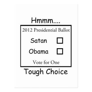 Hmmm Tough Choice Satan vs. Obama 2012 Postcard