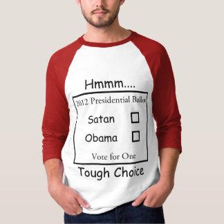 Hmmm Tough Choice Satan vs. Obama 2012 T-Shirt