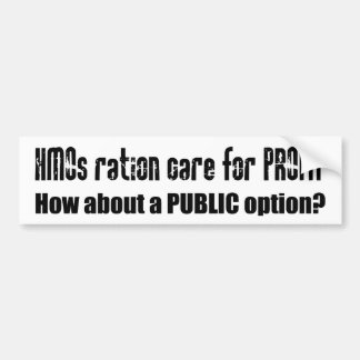 HMOs ration care for profit Bumper Sticker
