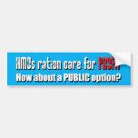 HMOs ration care for PROFIT Bumper Stickers