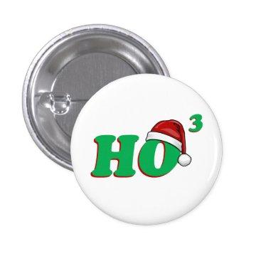Christmas Themed Ho 3 (Cubed) Christmas Humor Pinback Button