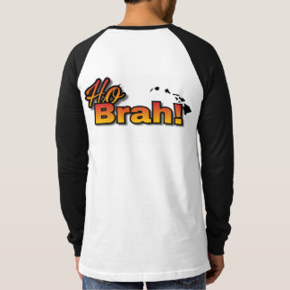 Ho Brah! Long Sleeve T-Shirt
