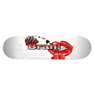Ho Brah!.., Stay Cha-rey Skate Board