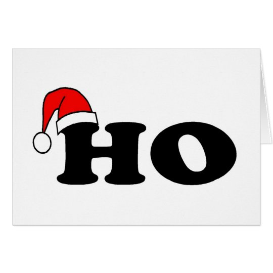 Ho Christmas Greeting Card