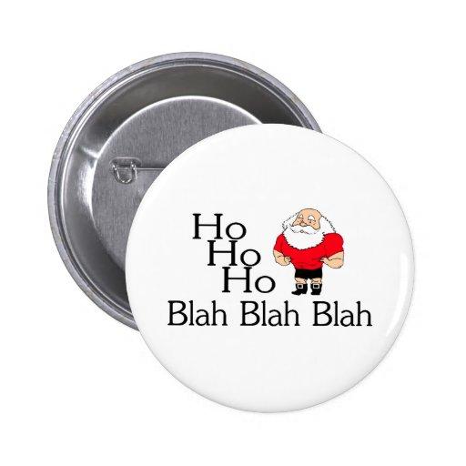 Ho Ho Ho Blah Blah Blah Christmas Pinback Button