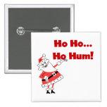 Ho Ho Ho camisetas y regalos de Santa del ronquido Pins