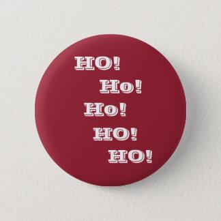Ho! Ho! HO!  Funny Santa Button