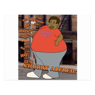 Ho Ho Ho Ho Ho It's Chubby Alfred! Postcard