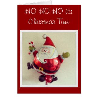 HO HO HO its Christmas Time Greeting Card