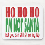 Ho Ho Ho no soy Santa Alfombrillas De Ratón