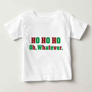 Ho Ho Ho Oh Whatever Baby T-Shirt