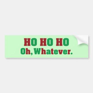 Ho Ho Ho Oh Whatever Bumper Sticker