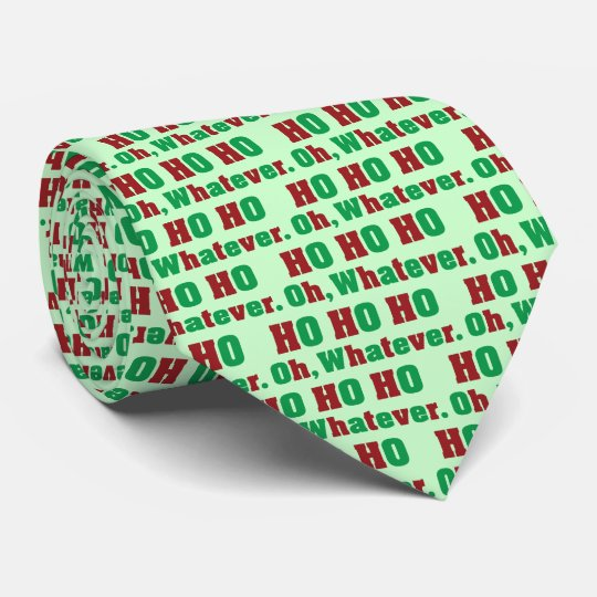 Ho Ho Ho Oh Whatever Neck Tie