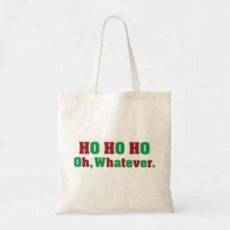 Ho Ho Ho Oh Whatever Tote Bag
