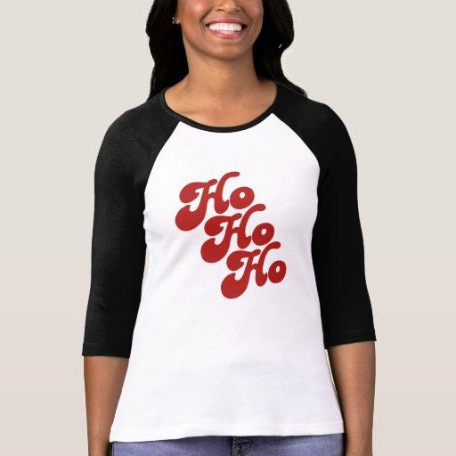 Ho Ho Ho Tshirts