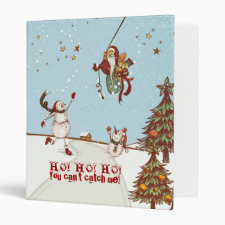 HO! HO! HO! You can't catch me! 3 Ring Binder