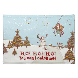HO! HO! HO! You can't catch me! Placemat