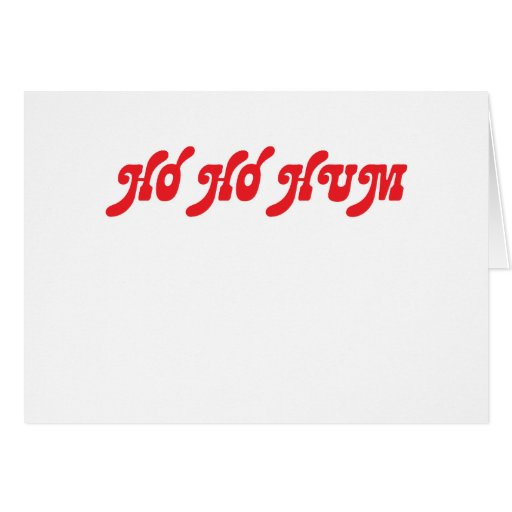 Ho Ho Hum Greeting Card