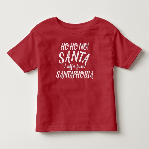Ho Ho no Santa I suffer from Santaphobia t_shirt