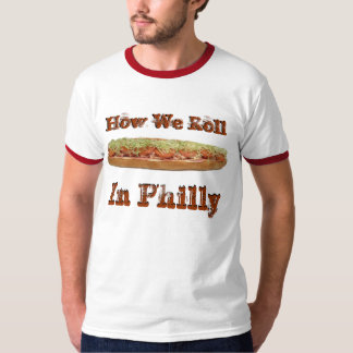 Hoagie: How We Roll In Philly T-shirt