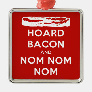 Hoard Bacon and Nom Nom Nom Metal Ornament