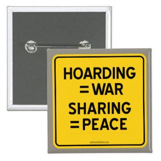 HOARDING = WAR   SHARING = PEACE PINBACK BUTTON