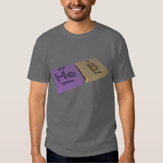 Hob as Ho Holmium and B Boron Tee Shirts