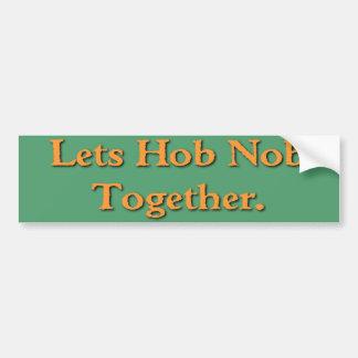 Hob Nob Bumper Sticker