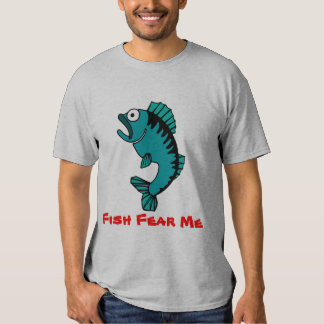 Hobby Fishing Fish Fear Me Tee Shirts