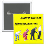 HOBO IS THE WAY Evolution badge Pins