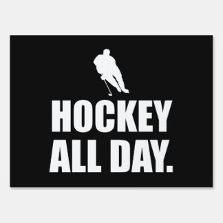 Hockey All Day Sign