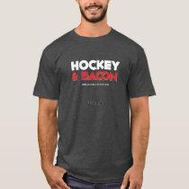 Hockey and Bacon T-Shirt