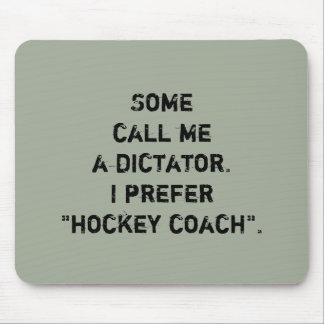"Hockey Coach Mouse Pad - ""Some Call Me..."""