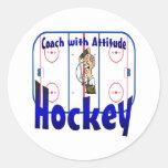 Hockey Coach With Attitude Classic Round Sticker