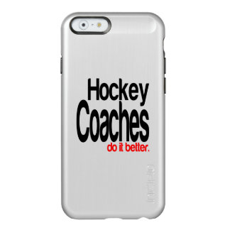 Hockey Coaches Do it Better Incipio Feather Shine iPhone 6 Case