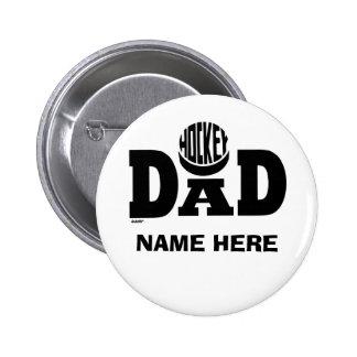HOCKEY DAD (CUSTOM) 2 INCH ROUND BUTTON