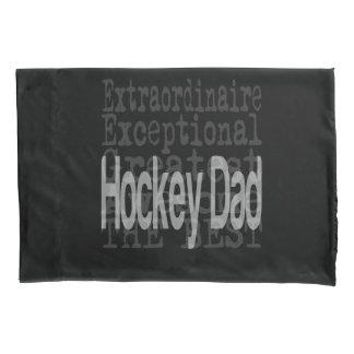 Hockey Dad Extraordinaire Pillow Case