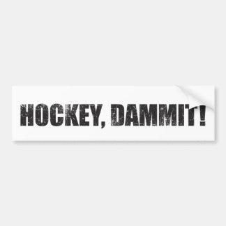 ¡Hockey, Dammit! Pegatina De Parachoque