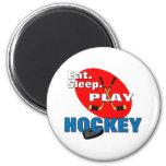 Hockey de Eat Sleep Play Imán De Frigorífico